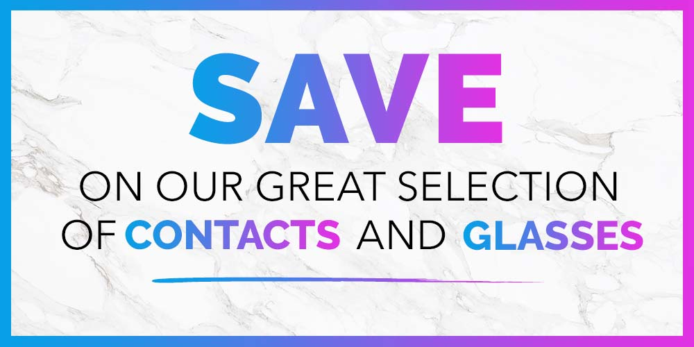 save on contacts and glasses with our general save coupon! Limited Time Offer!